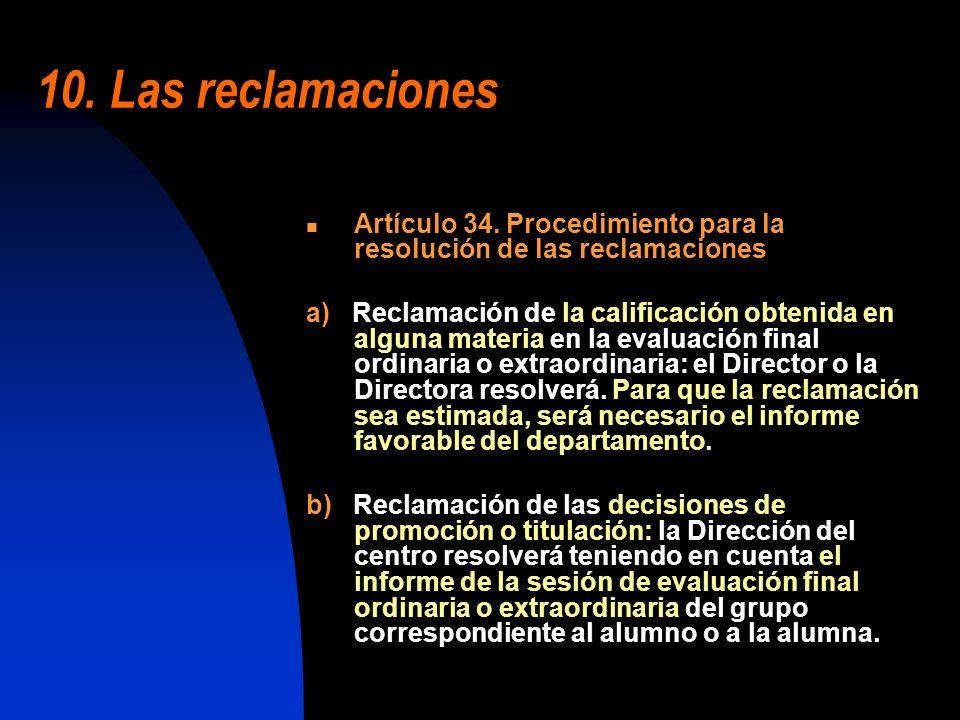10. Las reclamaciones Artículo 34. Procedimiento para la resolución de las reclamaciones a) Reclamación de la calificación obtenida en alguna materia