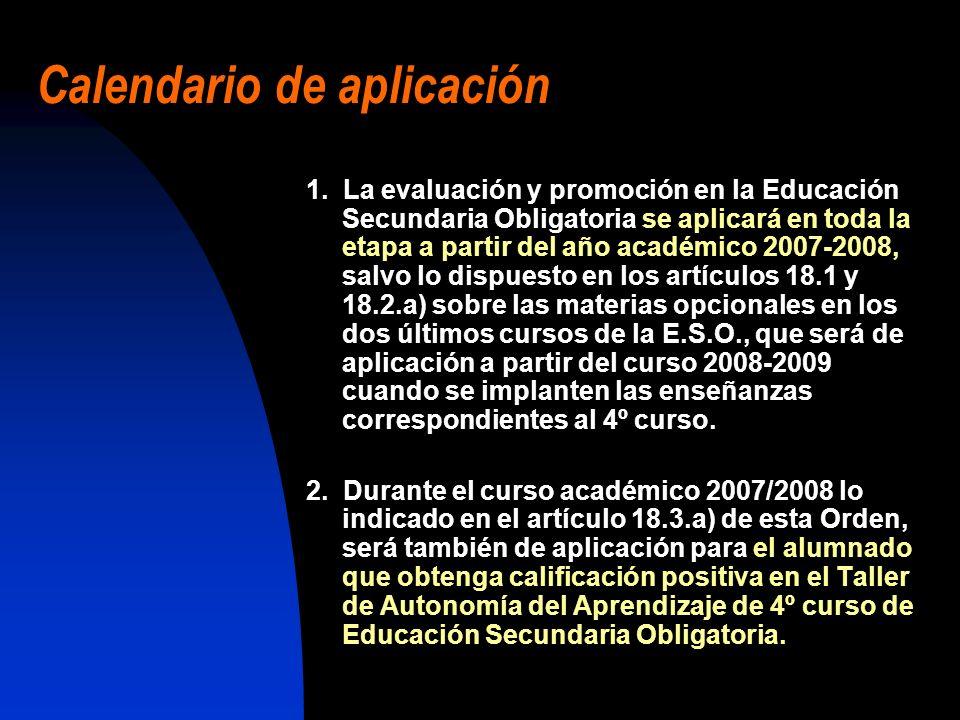 Calendario de aplicación 1. La evaluación y promoción en la Educación Secundaria Obligatoria se aplicará en toda la etapa a partir del año académico 2