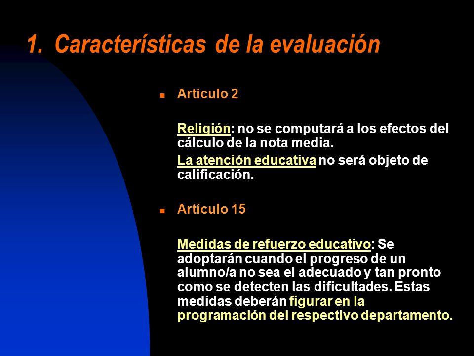 1.Características de la evaluación Artículo 2 Religión: no se computará a los efectos del cálculo de la nota media. La atención educativa no será obje