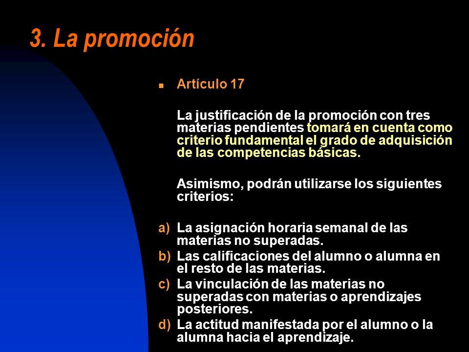 3. La promoción Artículo 17 La justificación de la promoción con tres materias pendientes tomará en cuenta como criterio fundamental el grado de adqui