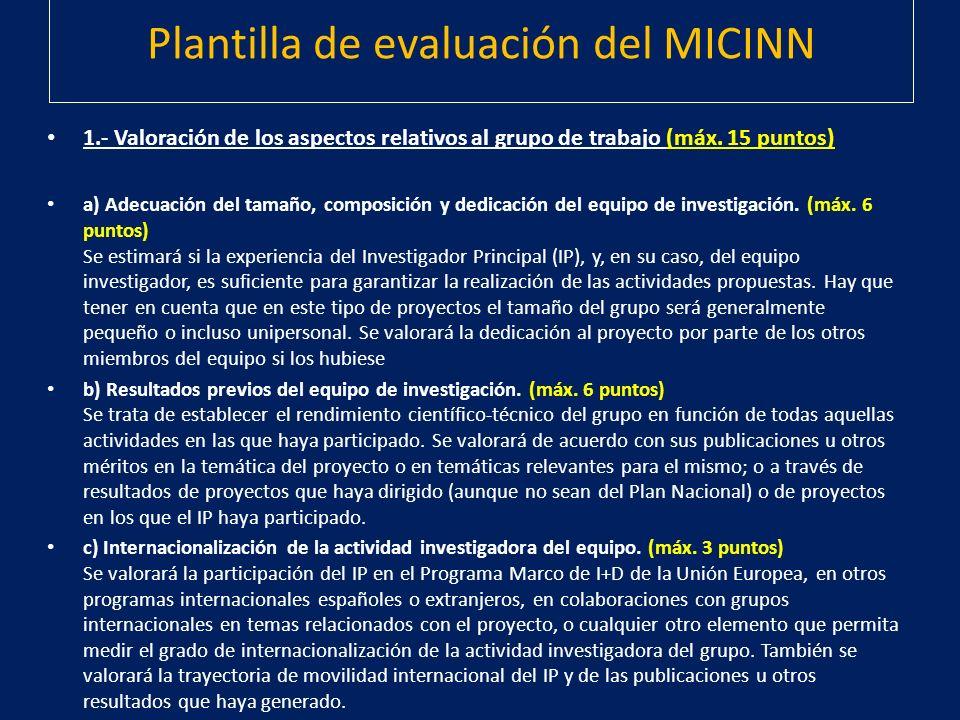 Plantilla de evaluación del MICINN 1.- Valoración de los aspectos relativos al grupo de trabajo (máx. 15 puntos) a) Adecuación del tamaño, composición