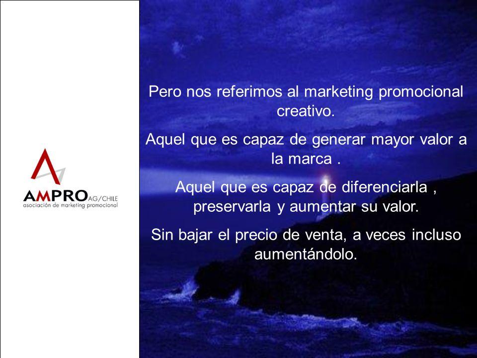 Pero nos referimos al marketing promocional creativo. Aquel que es capaz de generar mayor valor a la marca. Aquel que es capaz de diferenciarla, prese