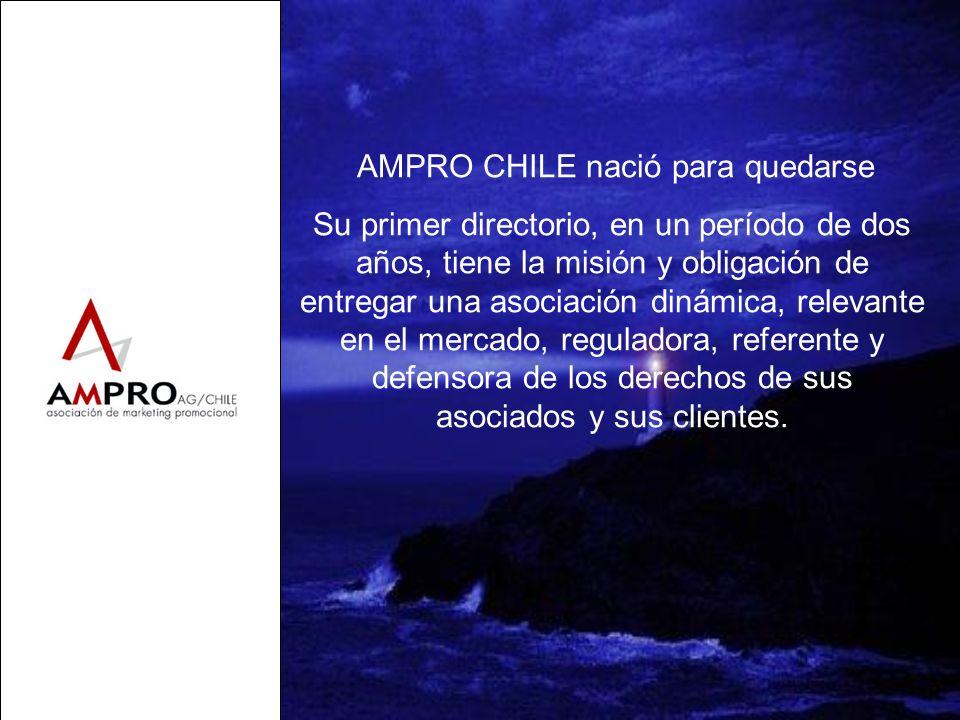 AMPRO CHILE nació para quedarse Su primer directorio, en un período de dos años, tiene la misión y obligación de entregar una asociación dinámica, rel