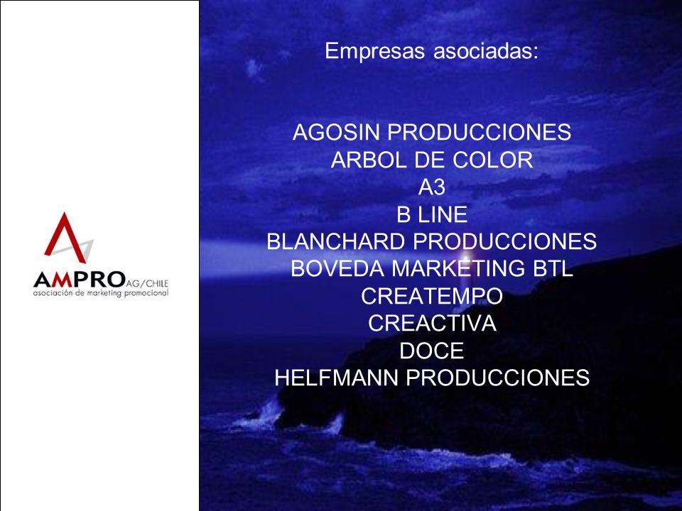 Empresas asociadas: AGOSIN PRODUCCIONES ARBOL DE COLOR A3 B LINE BLANCHARD PRODUCCIONES BOVEDA MARKETING BTL CREATEMPO CREACTIVA DOCE HELFMANN PRODUCC