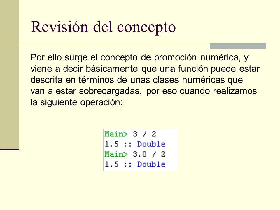Revisión del concepto Por ello surge el concepto de promoción numérica, y viene a decir básicamente que una función puede estar descrita en términos d