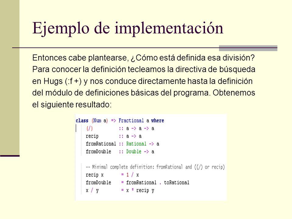 Ejemplo de implementación Entonces cabe plantearse, ¿Cómo está definida esa división? Para conocer la definición tecleamos la directiva de búsqueda en