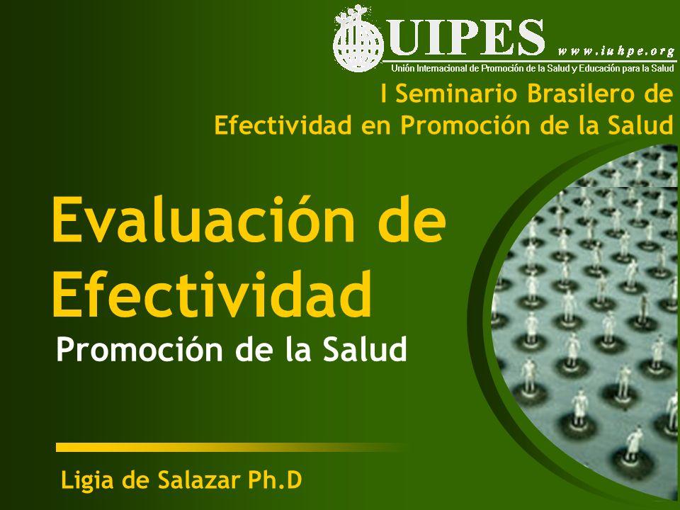 Promoción de la Salud Ligia de Salazar Ph.D I Seminario Brasilero de Efectividad en Promoción de la Salud