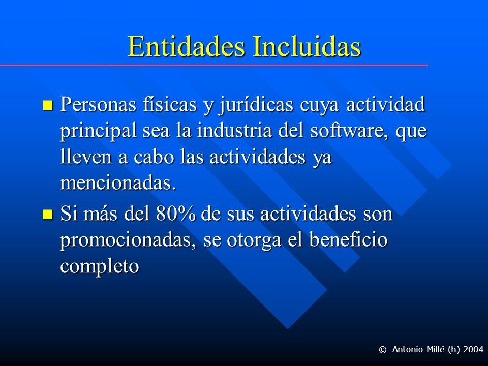 Entidades Incluidas Personas físicas y jurídicas cuya actividad principal sea la industria del software, que lleven a cabo las actividades ya mencionadas.