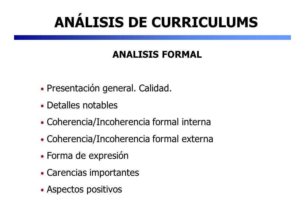 ANÁLISIS DE CURRICULUMS ANALISIS FORMAL Presentación general. Calidad. Detalles notables Coherencia/Incoherencia formal interna Coherencia/Incoherenci