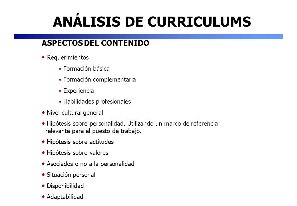 ANÁLISIS DE CURRICULUMS ASPECTOS DEL CONTENIDO Requerimientos Formación básica Formación complementaria Experiencia Habilidades profesionales Nivel cu