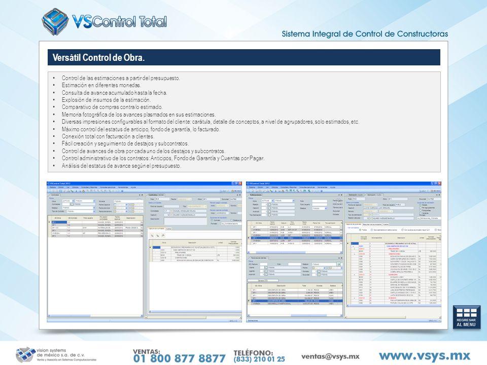 Versátil Control de Obra. Control de las estimaciones a partir del presupuesto. Estimación en diferentes monedas. Consulta de avance acumulado hasta l