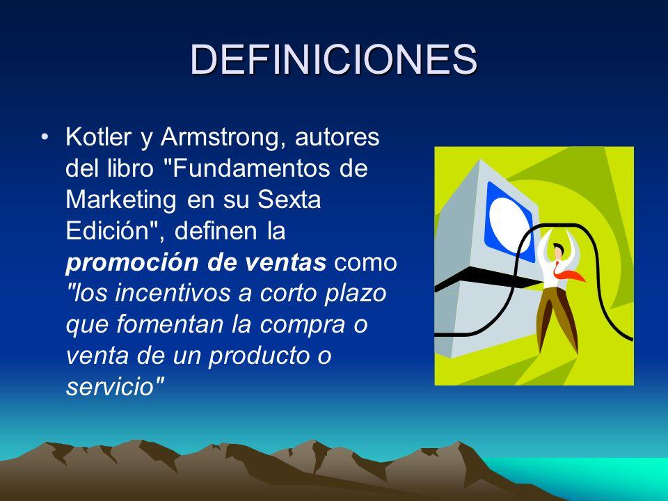 DEFINICIONES Ricardo Romero, autor del libro Marketing , define la promoción de ventas como un conjunto de ideas, planes y acciones comerciales que refuerzan la venta activa y la publicidad, y apoyan el flujo del producto al consumidor