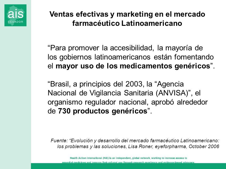Para promover la accesibilidad, la mayoría de los gobiernos latinoamericanos están fomentando el mayor uso de los medicamentos genéricos. Brasil, a pr