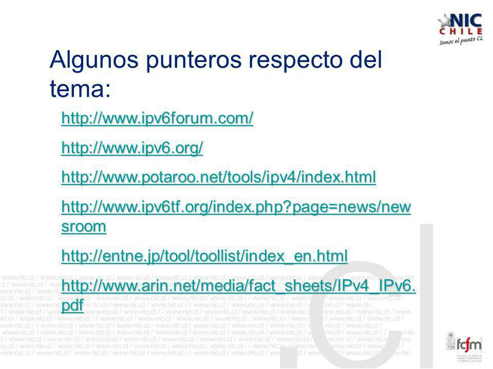 Algunos punteros respecto del tema: http://www.ipv6forum.com/ http://www.ipv6.org/ http://www.potaroo.net/tools/ipv4/index.html http://www.ipv6tf.org/index.php?page=news/new sroom http://www.ipv6tf.org/index.php?page=news/new sroom http://entne.jp/tool/toollist/index_en.html http://www.arin.net/media/fact_sheets/IPv4_IPv6.