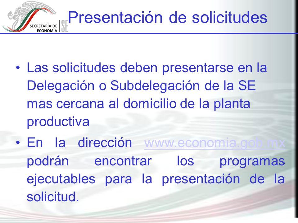 Las solicitudes deben presentarse en la Delegación o Subdelegación de la SE mas cercana al domicilio de la planta productiva En la dirección www.econo