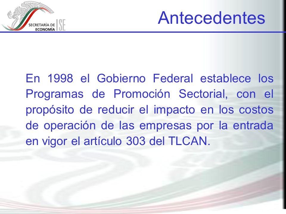 En 1998 el Gobierno Federal establece los Programas de Promoción Sectorial, con el propósito de reducir el impacto en los costos de operación de las e