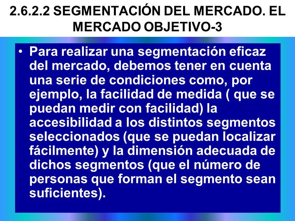 Para realizar una segmentación eficaz del mercado, debemos tener en cuenta una serie de condiciones como, por ejemplo, la facilidad de medida ( que se