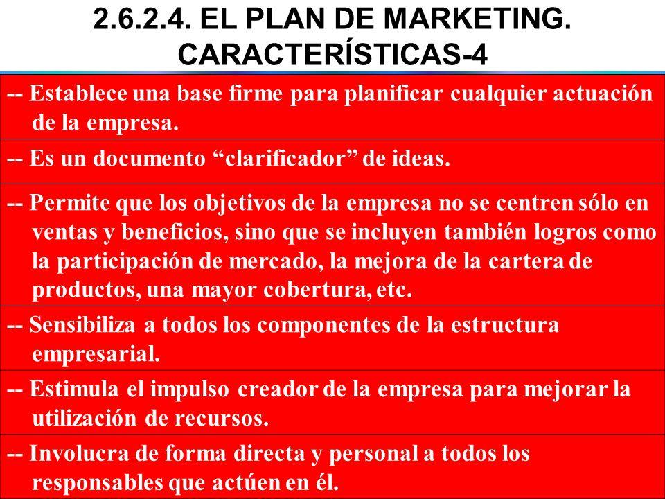 -- Establece una base firme para planificar cualquier actuación de la empresa. -- Es un documento clarificador de ideas. -- Permite que los objetivos