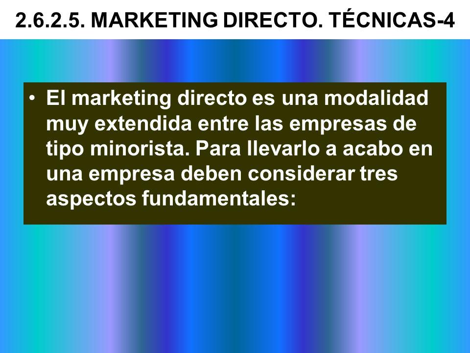 El marketing directo es una modalidad muy extendida entre las empresas de tipo minorista. Para llevarlo a acabo en una empresa deben considerar tres a
