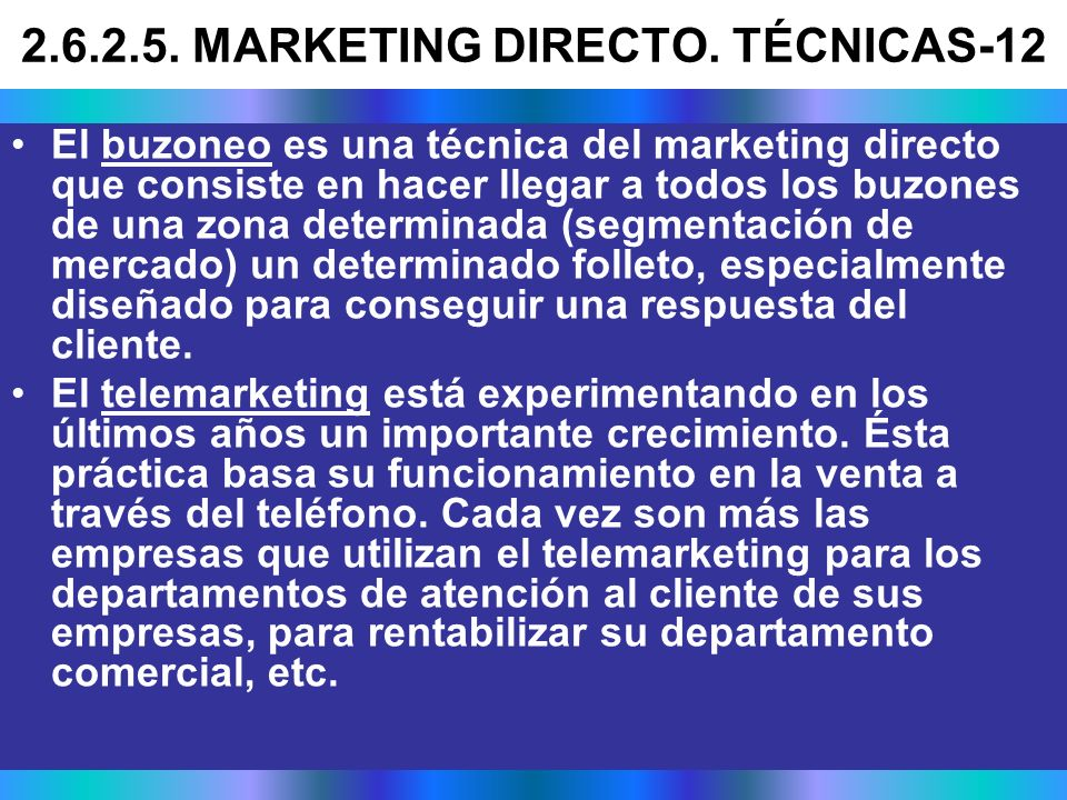 El buzoneo es una técnica del marketing directo que consiste en hacer llegar a todos los buzones de una zona determinada (segmentación de mercado) un