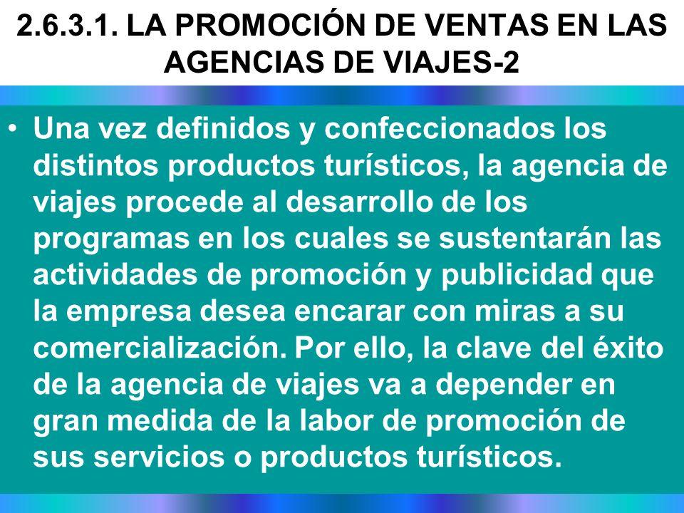 Una vez definidos y confeccionados los distintos productos turísticos, la agencia de viajes procede al desarrollo de los programas en los cuales se su