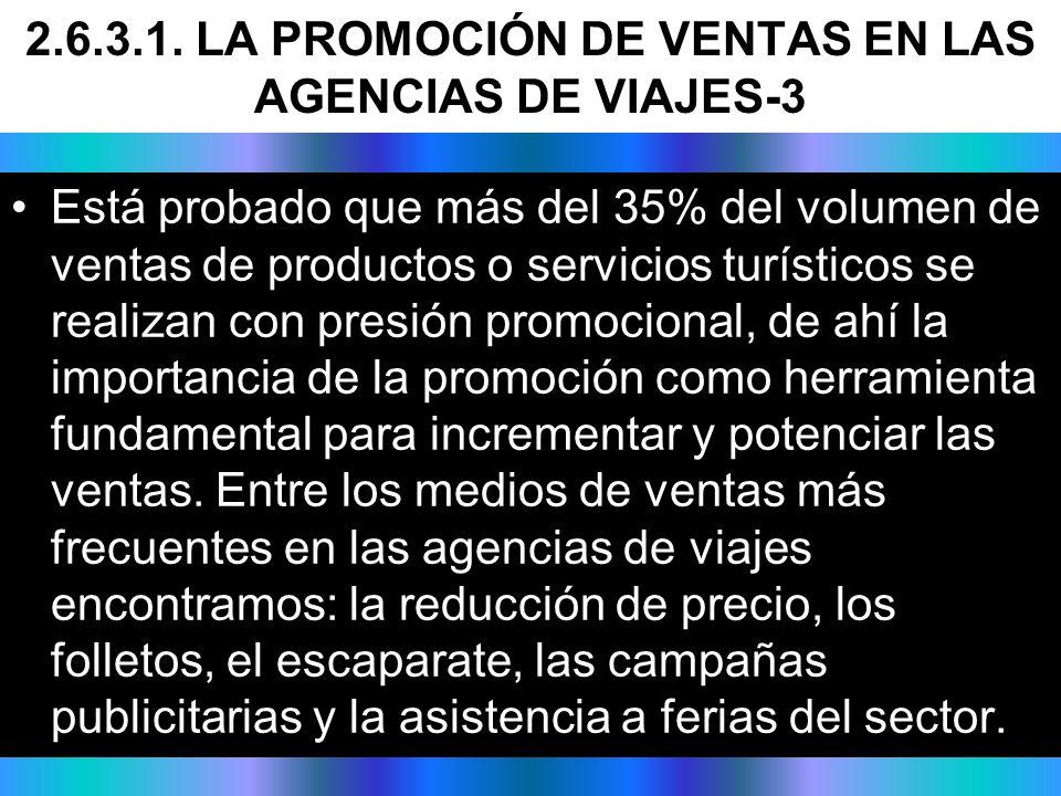 Está probado que más del 35% del volumen de ventas de productos o servicios turísticos se realizan con presión promocional, de ahí la importancia de l