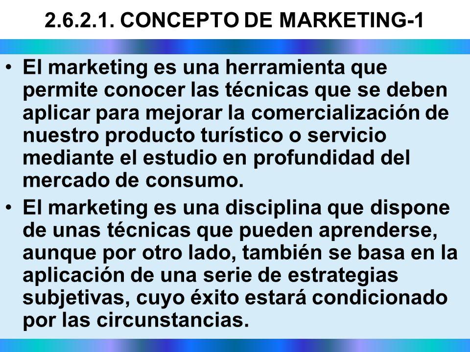 2.6.2.1. CONCEPTO DE MARKETING-1 El marketing es una herramienta que permite conocer las técnicas que se deben aplicar para mejorar la comercializació