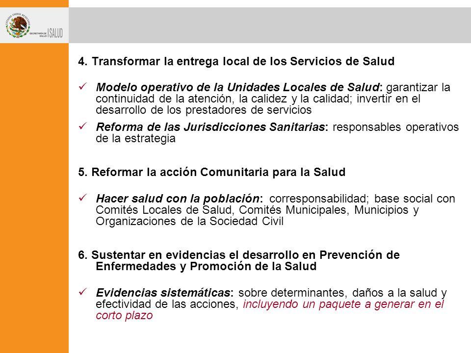 4. Transformar la entrega local de los Servicios de Salud Modelo operativo de la Unidades Locales de Salud: garantizar la continuidad de la atención,
