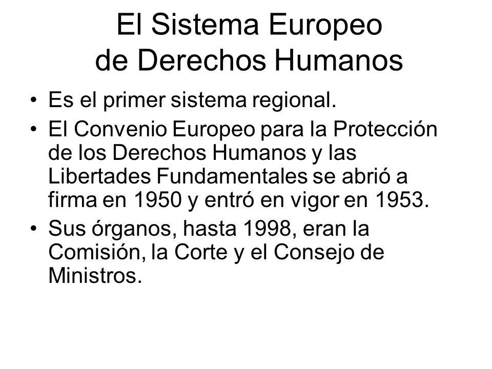 El Sistema Europeo de Derechos Humanos Es el primer sistema regional. El Convenio Europeo para la Protección de los Derechos Humanos y las Libertades