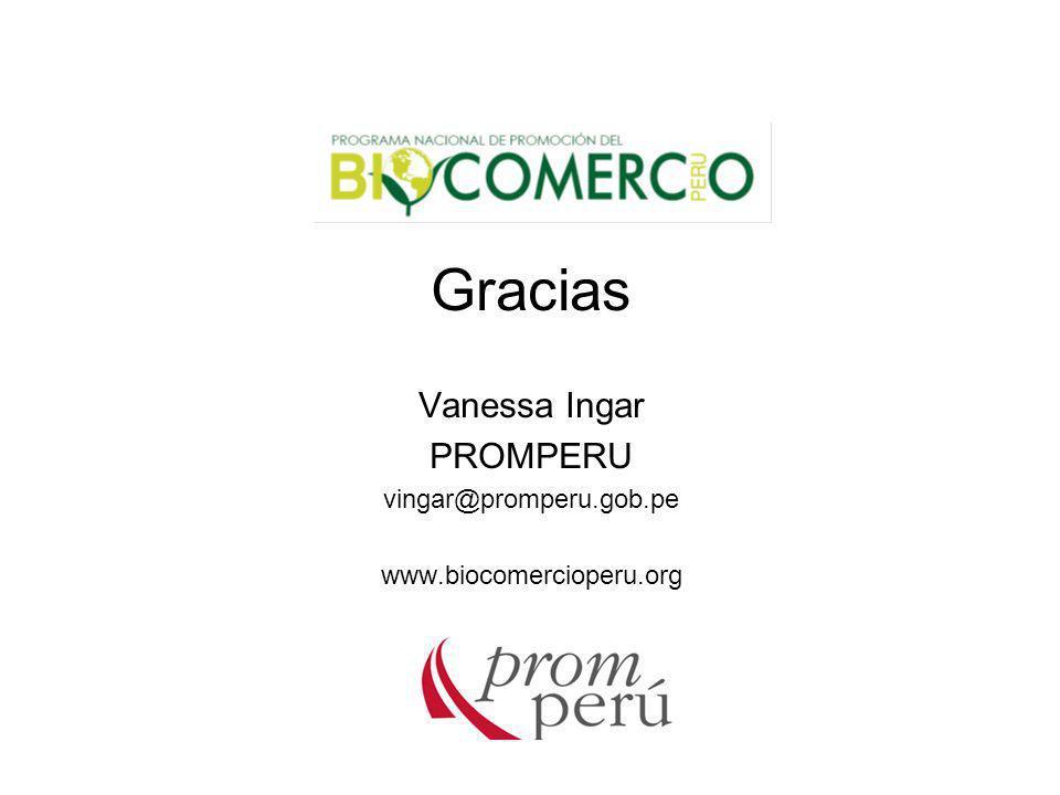 Gracias Vanessa Ingar PROMPERU vingar@promperu.gob.pe www.biocomercioperu.org