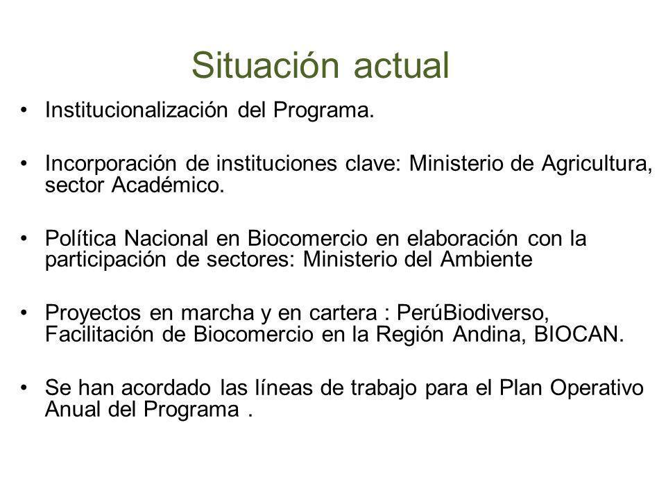 Institucionalización del Programa. Incorporación de instituciones clave: Ministerio de Agricultura, sector Académico. Política Nacional en Biocomercio