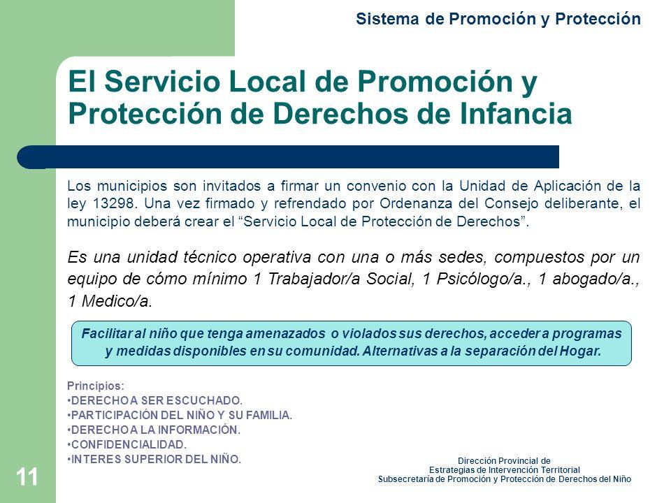 11 El Servicio Local de Promoción y Protección de Derechos de Infancia Sistema de Promoción y Protección Los municipios son invitados a firmar un convenio con la Unidad de Aplicación de la ley 13298.