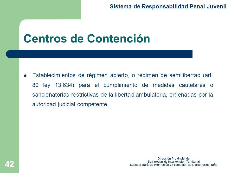 42 Centros de Contención Establecimientos de régimen abierto, o régimen de semilibertad (art.