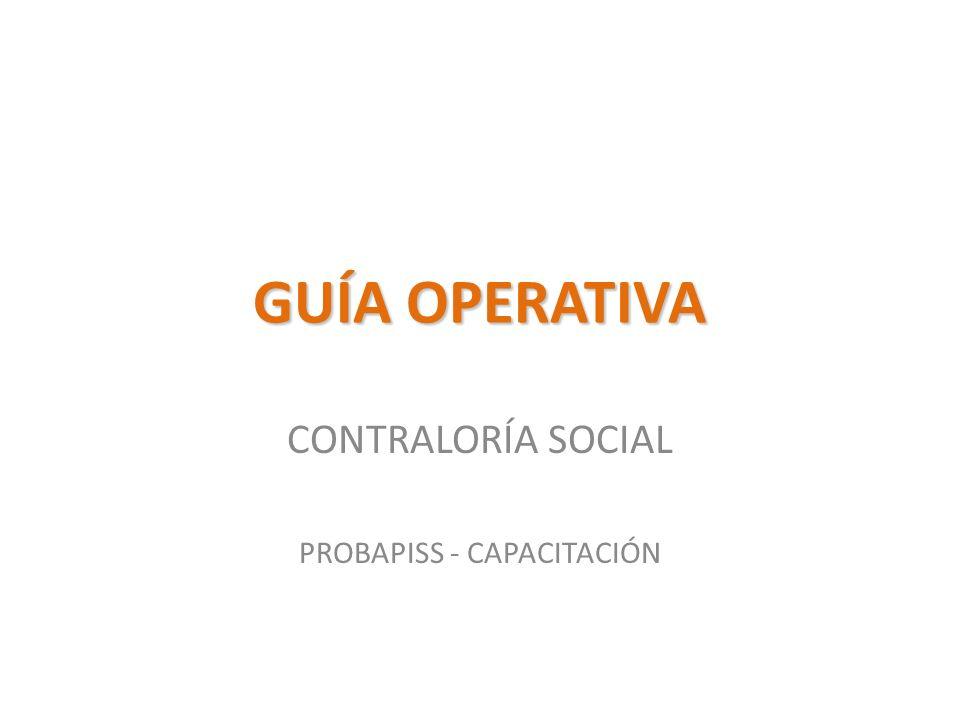 GUÍA OPERATIVA CONTRALORÍA SOCIAL PROBAPISS - CAPACITACIÓN