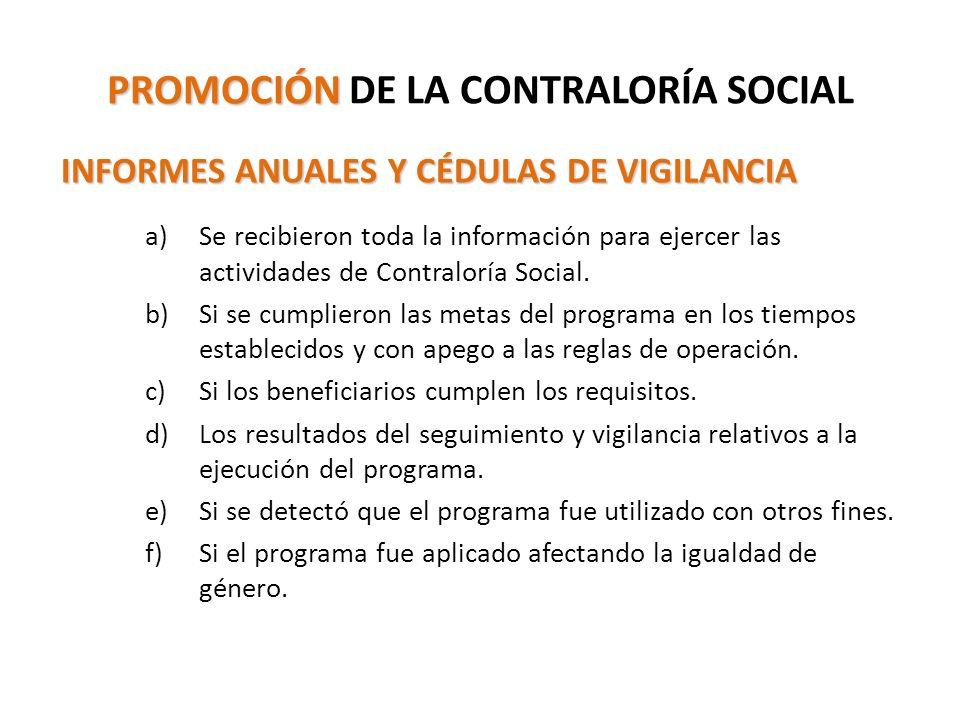PROMOCIÓN PROMOCIÓN DE LA CONTRALORÍA SOCIAL INFORMES ANUALES Y CÉDULAS DE VIGILANCIA a)Se recibieron toda la información para ejercer las actividades de Contraloría Social.