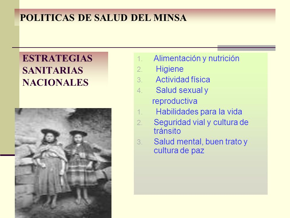 1. Alimentación y nutrición 2. Higiene 3. Actividad física 4. Salud sexual y reproductiva 1. Habilidades para la vida 2. Seguridad vial y cultura de t