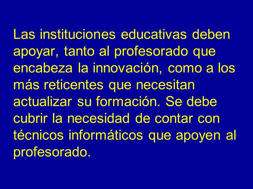 Las instituciones educativas deben apoyar, tanto al profesorado que encabeza la innovación, como a los más reticentes que necesitan actualizar su formación.