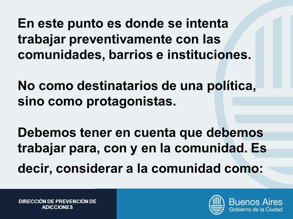 Subsecretaria de Promoción Social DIRECCIÓN DE PREVENCIÓN DE ADICCIONES 1.