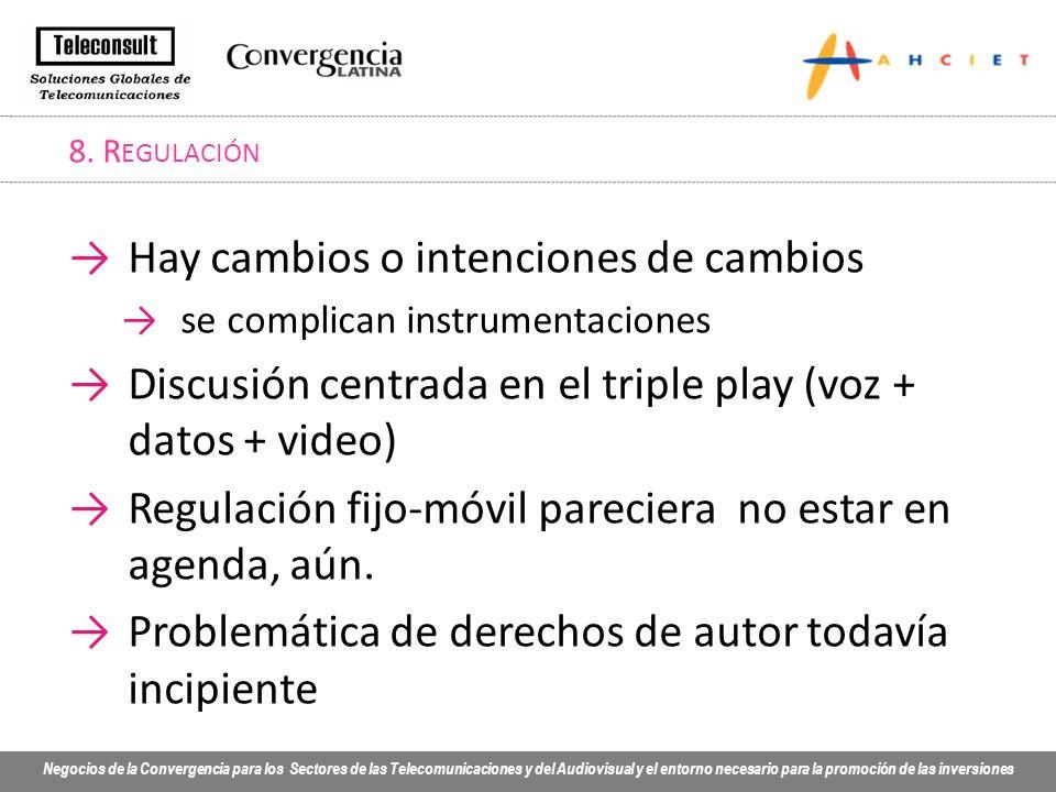 Negocios de la Convergencia para los Sectores de las Telecomunicaciones y del Audiovisual y el entorno necesario para la promoción de las inversiones 8.