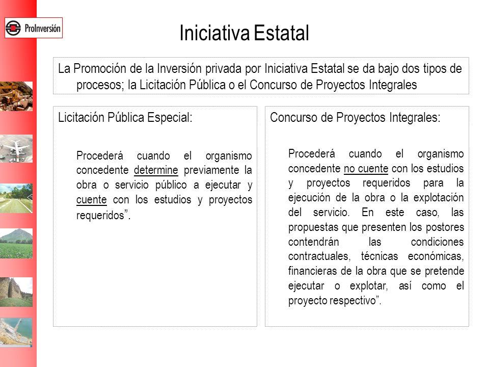 Iniciativa Estatal Licitación Pública Especial: Procederá cuando el organismo concedente determine previamente la obra o servicio público a ejecutar y
