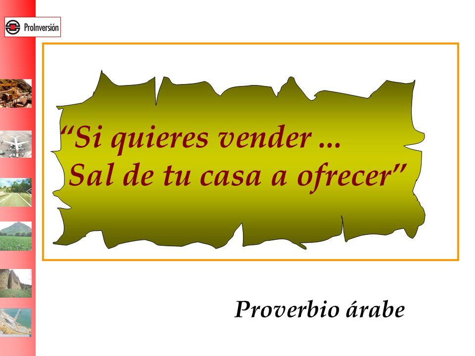 Proverbio árabe Si quieres vender... Sal de tu casa a ofrecer