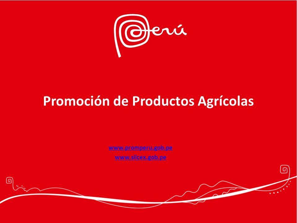 Promoción de Productos Agrícolas www.promperu.gob.pe www.siicex.gob.pe