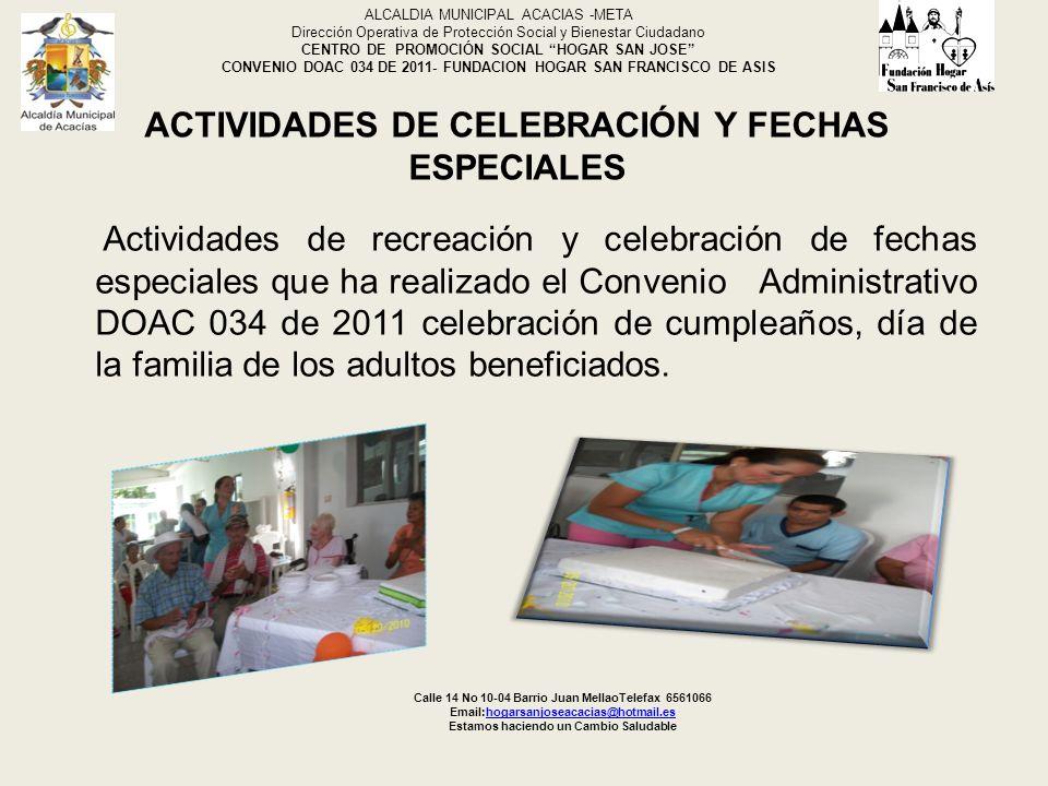 ACTIVIDADES DE CELEBRACIÓN Y FECHAS ESPECIALES Actividades de recreación y celebración de fechas especiales que ha realizado el Convenio Administrativ