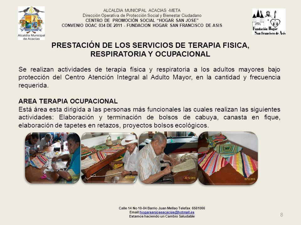 8 ALCALDIA MUNICIPAL ACACIAS -META Dirección Operativa de Protección Social y Bienestar Ciudadano CENTRO DE PROMOCIÓN SOCIAL HOGAR SAN JOSE CONVENIO D