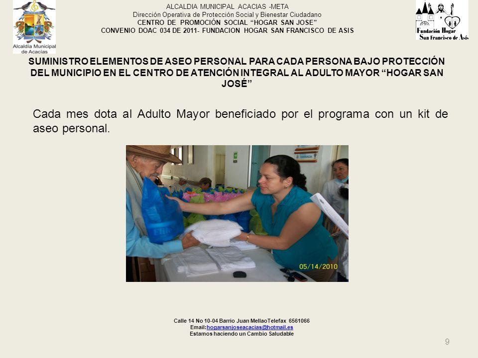 SUMINISTRO ELEMENTOS DE ASEO PERSONAL PARA CADA PERSONA BAJO PROTECCIÓN DEL MUNICIPIO EN EL CENTRO DE ATENCIÓN INTEGRAL AL ADULTO MAYOR HOGAR SAN JOSÉ