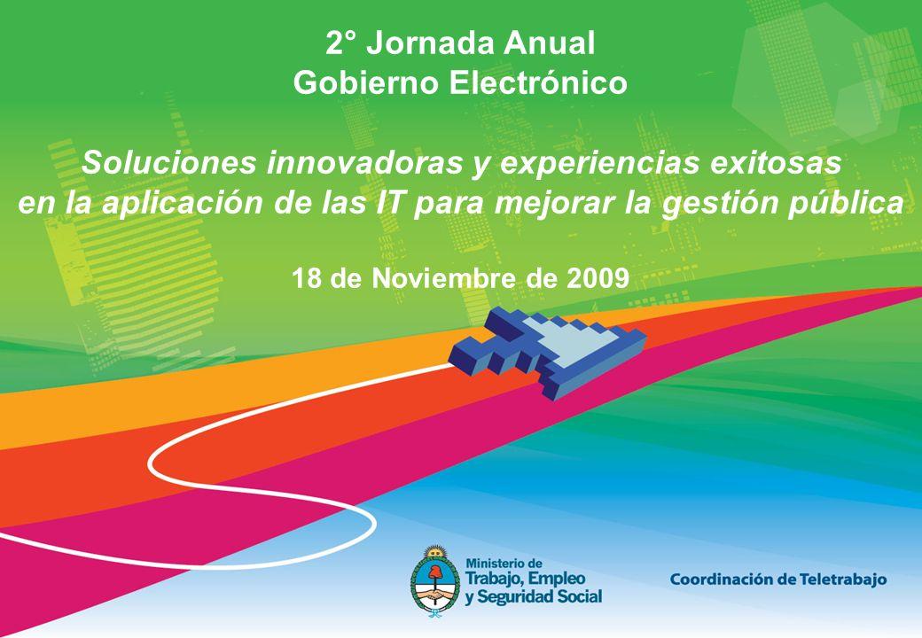 2° Jornada Anual Gobierno Electrónico Soluciones innovadoras y experiencias exitosas en la aplicación de las IT para mejorar la gestión pública 18 de