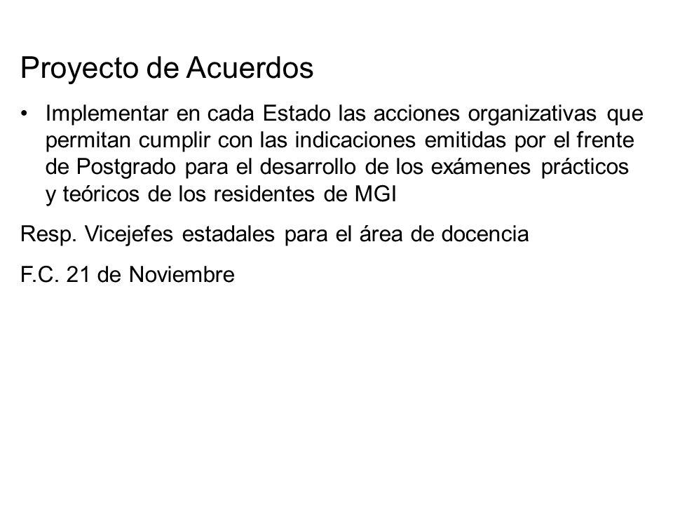 Proyecto de Acuerdos Implementar en cada Estado las acciones organizativas que permitan cumplir con las indicaciones emitidas por el frente de Postgra