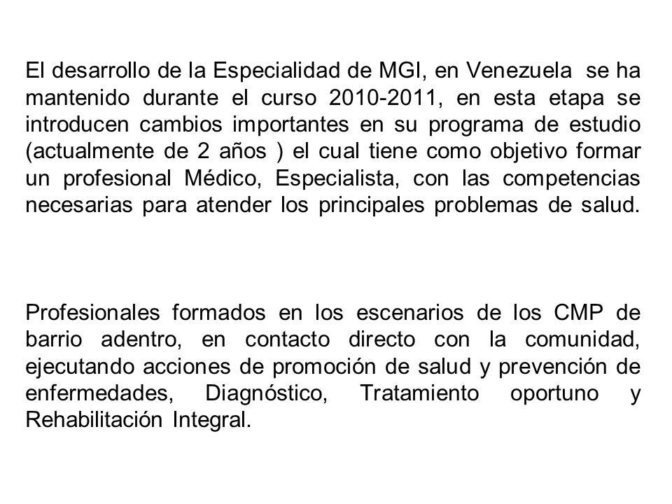 El desarrollo de la Especialidad de MGI, en Venezuela se ha mantenido durante el curso 2010-2011, en esta etapa se introducen cambios importantes en s