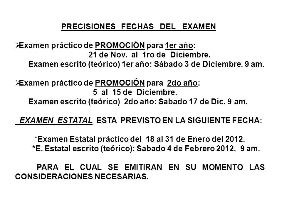 PRECISIONES FECHAS DEL EXAMEN. Examen práctico de PROMOCIÓN para 1er año: 21 de Nov. al 1ro de Diciembre. Examen escrito (teórico) 1er año: Sábado 3 d