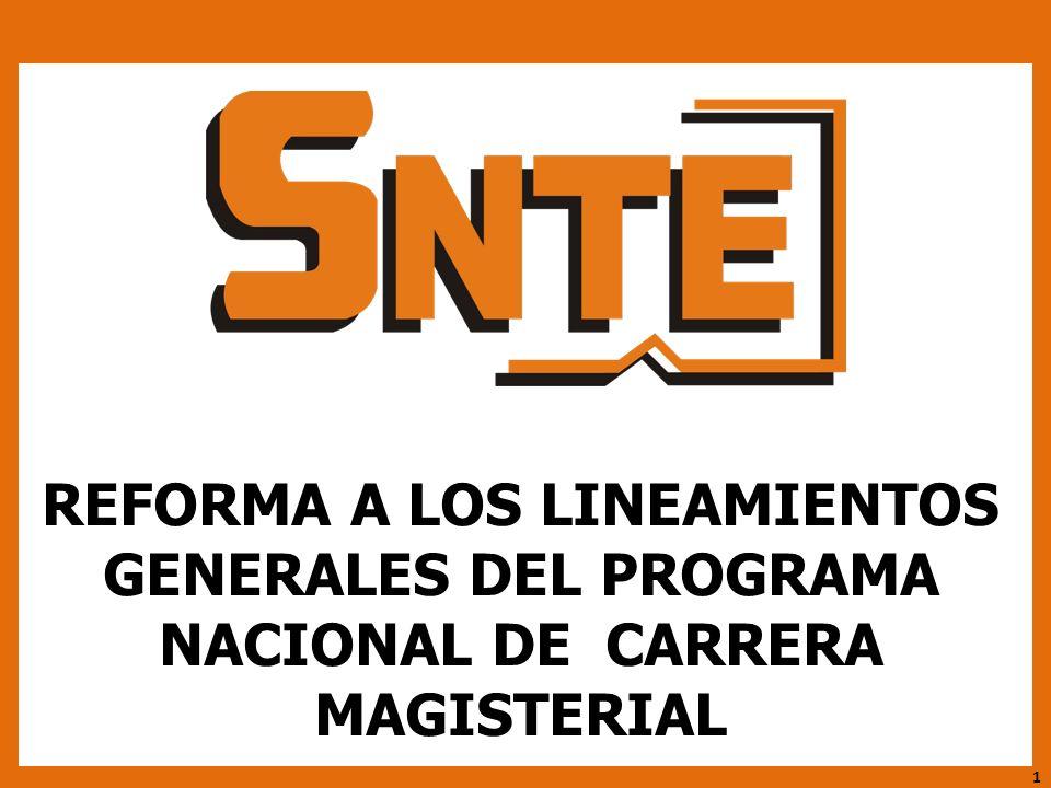 CARRERA MAGISTERIAL REFORMA A LOS LINEAMIENTOS GENERALES DEL PROGRAMA NACIONAL DE CARRERA MAGISTERIAL 1